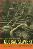 Understanding Global Slavery : A Reader, Bales, Kevin, 0520245075
