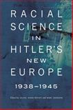 Racial Science in Hitler's New Europe, 1938-1945, , 0803245076