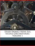 Studi Storici Nove Sul Secolo Decimoterzo, Giuseppe La Farina, 1149755075