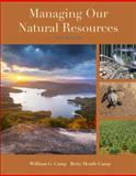 Managing Our Natural Resources, Camp, William G. and Heath-Camp, Betty, 1285835077