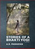 Stories of a Bhakti Yogi, Angela Pashayan, 1625635079