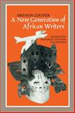 A New Generation of African Writers : Migration, Material Culture and Language, Cooper, Brenda, 1847015077