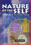 Nature of the Self : A Philosophy on Human Nature, Leung, S. K., 1902835077