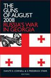 The Guns of August 2008 : Russia's War in Georgia, Svante E. Cornell, 0765625075