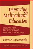Improving Multicultural Education : Lessons from the Intergroup Education Movement, Banks, Cherry A. McGee and Soltis, Jonas F., 0807745073