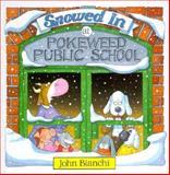 Snowed in at Pokeweed Public School, John Bianchi, 0921285078