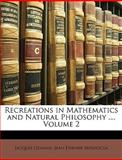 Recreations in Mathematics and Natural Philosophy, Jacques Ozanam and Jean Etienne Montucla, 1147455074