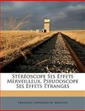 Stéréoscope Ses Effets Merveilleux, Pseudoscope Ses Effets Étranges, Franois Napolon M. Moigno and François Napoléon M. Moigno, 114974507X