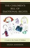 Children's Bill of Emotional Ripb : A Guide to the Needs of Children, Johnson, Eileen, 1442235071
