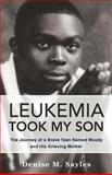 Leukemia Took My Son, Denise M. Sayles, 1462035078