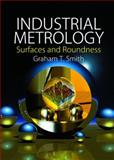 Industrial Metrology : Surfaces and Roundness, Smith, Graham T., 1852335076