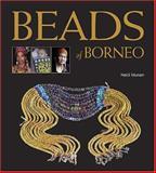 Beads of Borneo, Heidi Munan, 9814155071