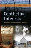 Conflicting Interests : Readings in Social Problems and Inequality, Heiner, Robert, 0195375076