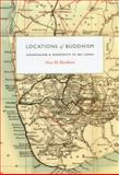 Locations of Buddhism : Colonialism and Modernity in Sri Lanka, Blackburn, Anne M., 0226055078