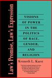 Law's Promise, Law's Expression : Visions of Power in the Politics of Race, Gender, and Religion, Karst, Kenneth L., 0300065078