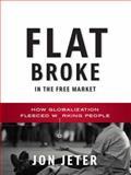 Flat Broke in the Free Market, Jon Jeter, 0393065073