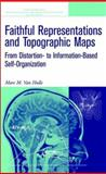 Faithful Representations and Topographic Maps : From Distortion- to Information-Based Self Organization, Hulle, Marc M. Van , 0471345075