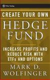 Create Your Own Hedge Fund, Mark D. Wolfinger, 0471655074