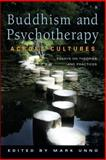 Buddhism and Psychotherapy Across Cultures, Mark Unno, 0861715071