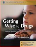 Getting Wise to Drugs, David Emmett and Graeme Nice, 1843105071