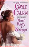 Never Marry a Stranger, Gayle Callen, 0061235075
