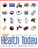 Your Health Today : Choices in a Changing Society with PowerWeb/Online Learning Center Bind-in Card, Teague, Michael L. and Mackenzie, Sara L. C., 0073285072