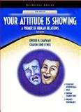 Your Attitude Is Showing : A Primer of Human Relations, Chapman, Elwood N. and O'Neil, Sharon Lund, 013022507X