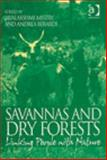 Savannas and Dry Forests : Linking People with Nature, Mistry, Jayalaxshmi and Berardi, Andrea, 075464507X
