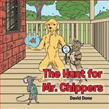 The Hunt for Mr. Chippers, David Done, 1481755072