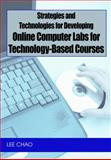 Strategies and Technologies for Developing Online Computer Labs for Technology-Based Courses, Chao, Lee, 1599045079