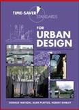 Time-Saver Standards for Urban Design, Watson, Donald and Plattus, Alan J., 007068507X