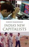India's New Capitalists : Caste, Business, and Industry in a Modern Nation, Damodaran, Harish, 0230205070