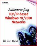 Bulletproofing TCP/IP-Based Windows NT/2000 Networks 9780471495079