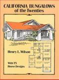 California Bungalows of the Twenties, Henry L. Wilson, 0486275078
