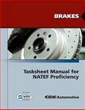 Brakes Tasksheet Manual for NATEF Proficiency, Jones and Bartlett Publishers Staff and Cdx Global Staff, 0763785075