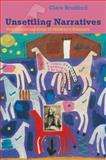 Unsettling Narratives : Postcolonial Readings of Children's Literature, Bradford, Clare, 0889205078