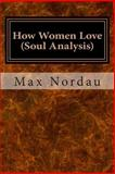 How Women Love (Soul Analysis), Max Nordau, 1499735073