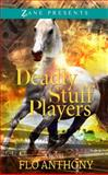 Deadly Stuff Players, Flo Anthony, 1593095074