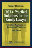 101+ Practical Solutions for the Family Lawyer, Gregg Herman, 1604425075