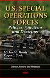 U. S. Special Operations Forces : Policies, Functions and Doctrines, Michael E. Harris, 1614705070