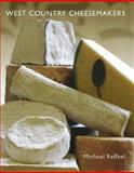 West Country Cheesemakers, Raffael, Michael, 1841585076
