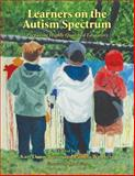Learners on the Autism Spectrum : Preparing Highly Qualified Educators, Kari Dunn Buron, Editor, Pamela Wolfberg Ph.D., Learners on the Autism Spectrum is a rare and unique collection of chapters written by leading experts in the field of ASD today ..., 1934575070