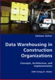 Data Warehousing in Construction Organizations, Salman Azhar, 3836435071