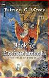 Book of Enchantments, Patricia C. Wrede, 0152055088