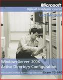 Windows Server 2008 Active Directory Configuration Set : Exam 70-640, Microsoft Official Academic Course Staff, 0470225084