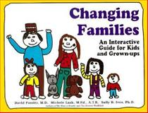 Changing Families, David Fassler and Michele Lash, 0914525085