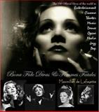 Bona Fide Divas and Femmes Fatales : The 700 Official Divas of the World in Cinema, Theater, Music, Opera, Jazz, Entertainment and Performing Arts, De Lafayette, Maximillien, 0979975085