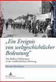 Ein Ereignis von Weltgeschichtlicher Bedeutung : Die Balfour-Deklaration in der Veröffentlichten Meinung, Brockhaus, Monika, 3631605080