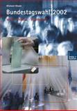 Bundestagswahl 2002 : Wahlen -- Wähler -- Wahlkampf, Woyke, Wichard, 3810035084