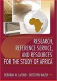 Research, Reference Service, and Resources for the Study of Africa, LaFond, Deborah M. and Walsh, Gretchen, 0789025086